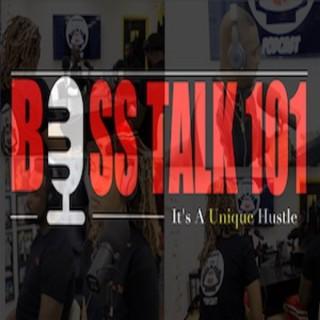 Boss Talk Podcast 101
