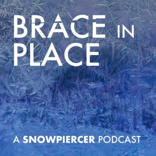 Brace in Place: A Snowpiercer Podcast
