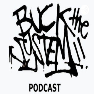 BUCK the System Podcast