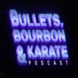 Bullets, Bourbon, & Karate
