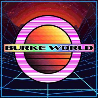 BURKE WORLD