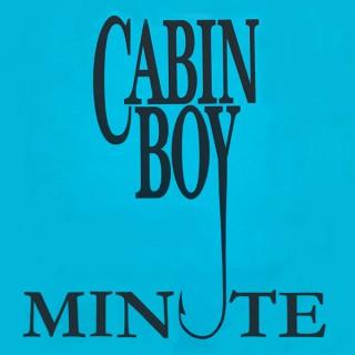 Cabin Boy Minute