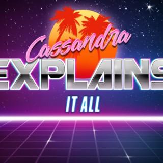Cassandra Explains It All