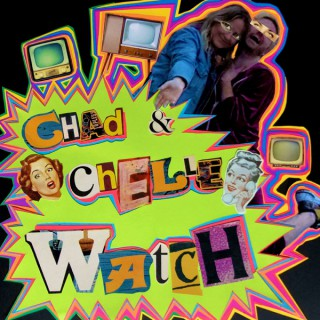 Chad and Chelle Watch