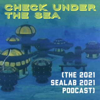 Check Under The Sea: The 2021 Sealab 2021 Podcast