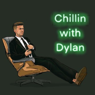 Chillin with Dylan