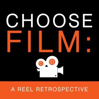 Choose Film: A Reel Retrospective