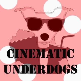 Cinematic Underdogs