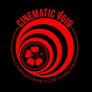 Cinematic Void Podcast