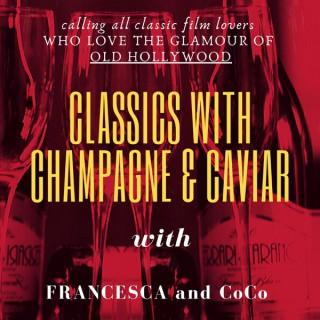 Classics with Champagne & Caviar