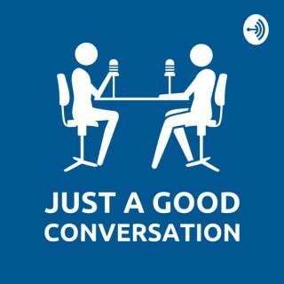 Just a Good Conversation