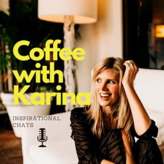 Coffee with Karina