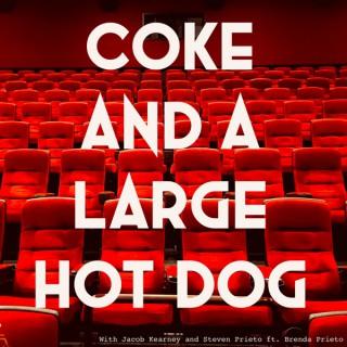 Coke and a Large Hot Dog