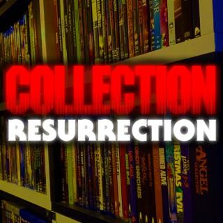 Collection Resurrection