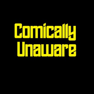 Comically Unaware
