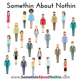 Somethin About Nothin