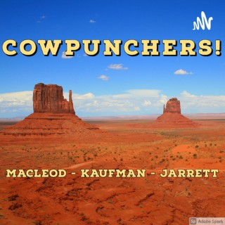 Cowpunchers!