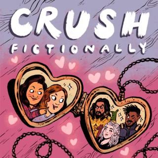 Crush Fictionally