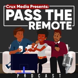 Crux Media presents Pass The Remote