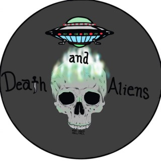 Death and Aliens