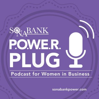 Sonabank P.O.W.E.R. Plug Podcast for Women in Business
