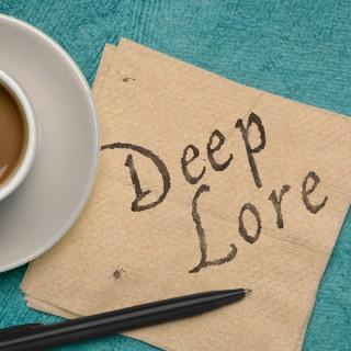 Deep Lore