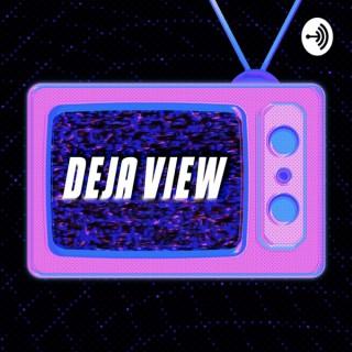 Deja View Podcast