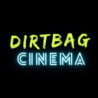 Dirtbag Cinema