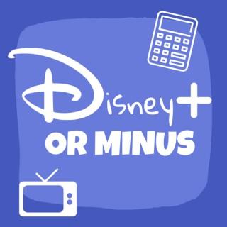 Disney Plus or Minus