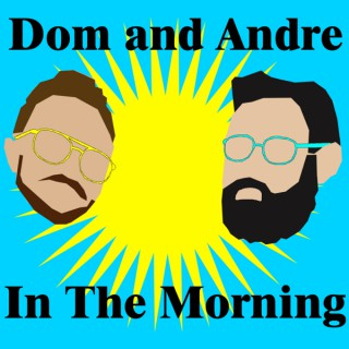 Dom and Andre in the Morning