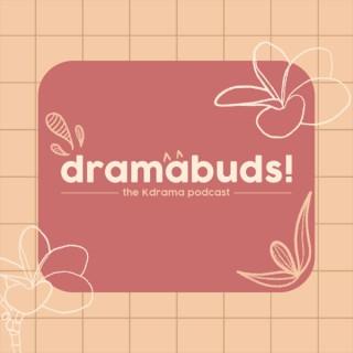 Dramabuds!