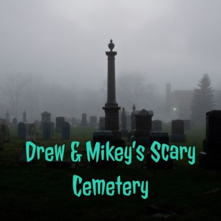 Drew & Mikey's Scary Cemetery