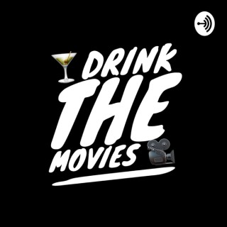 Drink the Movies