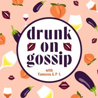 Drunk On Gossip