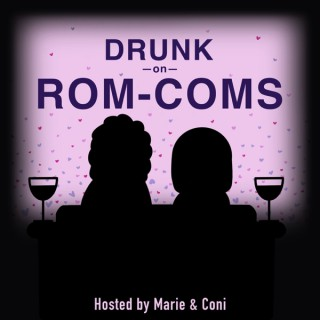 Drunk On Rom-Coms