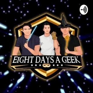Eight Days a Geek