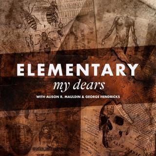 Elementary, My Dears