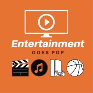 Entertainment Goes Pop