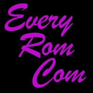 Every Rom Com