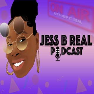 Jess B. Real Podcast