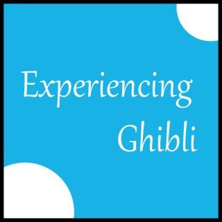 Experiencing Ghibli