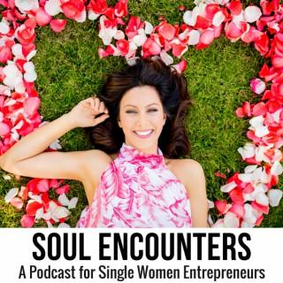 Soul Encounters - A Podcast for Single Women Entrepreneurs