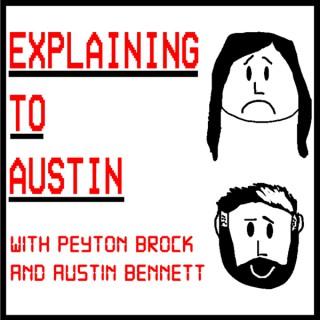 Explaining to Austin