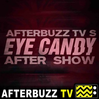 Eye Candy Reviews and After Show - AfterBuzz TV
