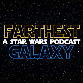 Farthest Galaxy: A Star Wars Podcast