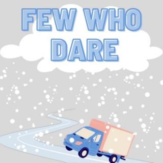 Few Who Dare