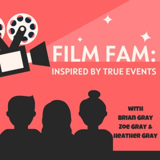 Film Fam: Inspired By True Events