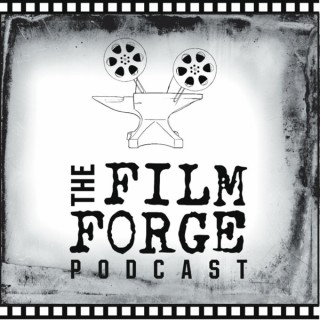Film Forge Podcast