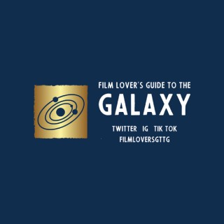 Film Lover's Guide to the Galaxy