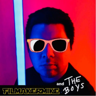 FilmakerMike and The Boys!